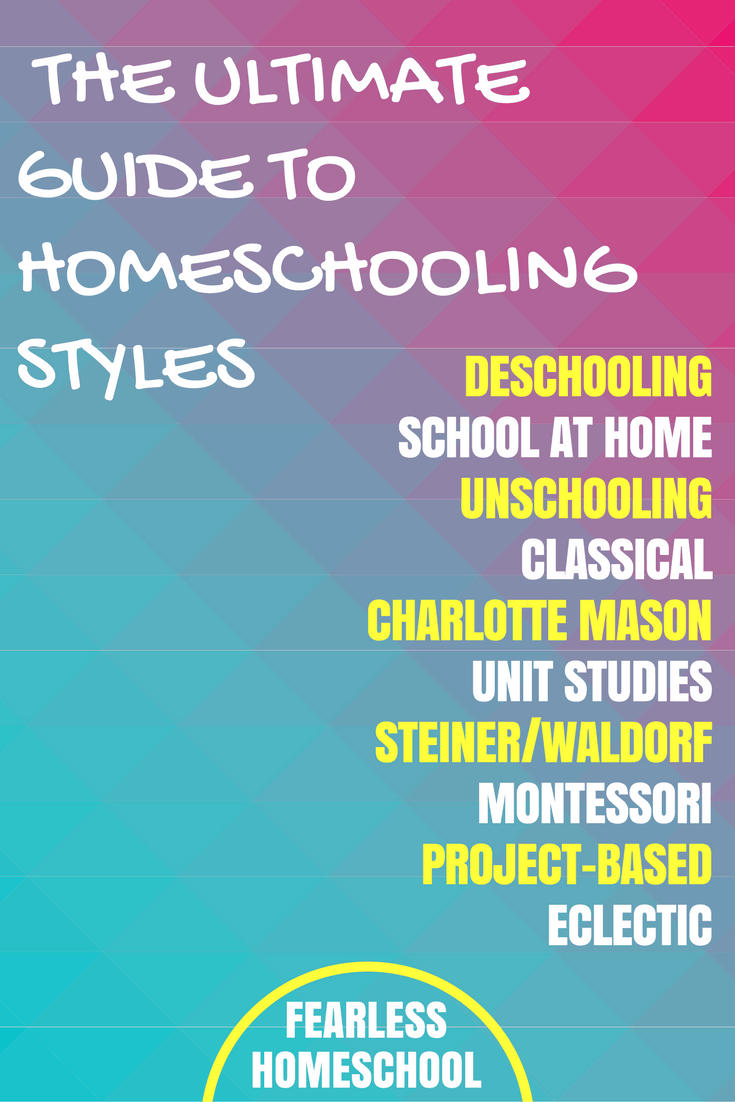 The Ultimate Guide to Homeschooling Styles, from Fearless Homeschool. Read all about unschooling, deschooling, Charlotte Mason, unit studies and more!