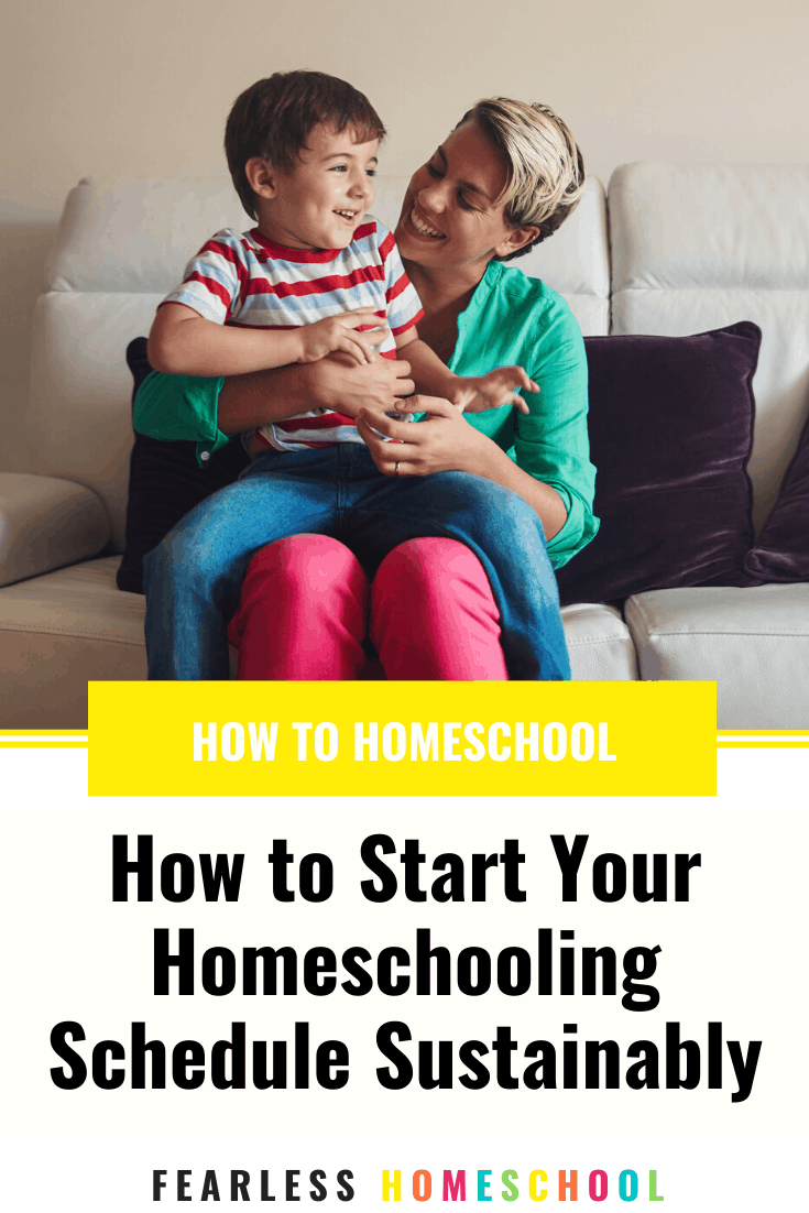 How to Start your Homeschooling Schedule Sustainably - Fearless Homeschool