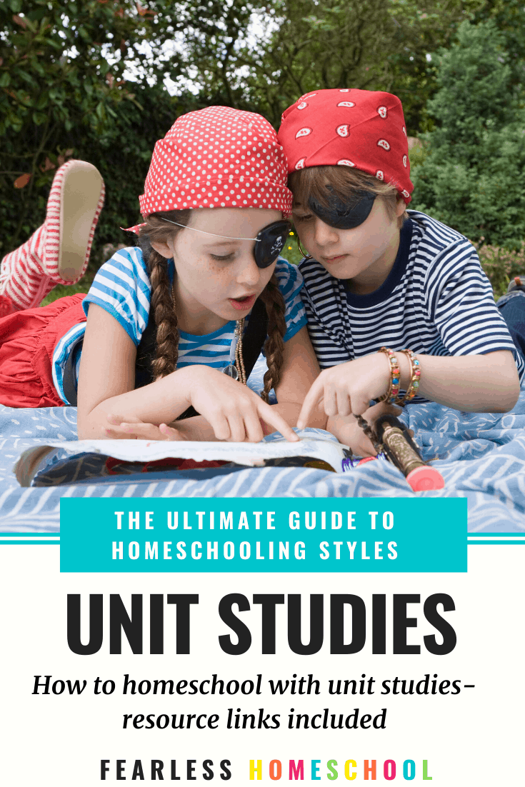 The Ultimate Guide to Unit Studies - Fearless Homeschool